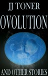 Ovolution and Other Stories - J.J. Toner