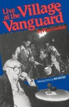 Live At The Village Vanguard - Max Gordon, Nat Hentoff