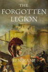 The Forgotten Legion - Ben Kane