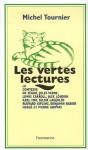 Les Vertes Lectures: La Comtesse De Ségur, Jules Verne, Lewis Carroll, Jack London, Karl May, Selma Lagerlöf, Rudyard Kipling, Benjamin Rabier, Hergé et Pierre Gripari - Michel Tournier