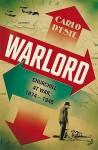 Warlord: Churchill At War, 1874 1945 - Carlo D'Este