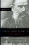 The Liberation of Tolstoy: A Tale of Two Writers - Ivan Bunin, Vladimir Khmelkov, Thomas Gaiton Marullo