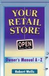 Your Retail Store - Robert Wells
