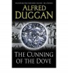 The Cunning of the Dove - Alfred Duggan