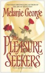 The Pleasure Seekers - Melanie George