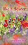 Like a Flower: My Years of Yoga with Vanda Scaravelli - Sandra Sabatini
