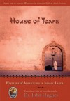 House of Tears: Westerners' Adventures in Islamic Lands - John Hughes