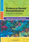 Evidence-Based Rehabilitation: A Guide to Practice - Mary Law