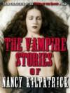 The Vampire Stories of Nancy Kilpatrick - Nancy Kilpatrick
