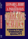 Marketing Services: Competing Through Quality - Leonard L. Berry, A. Pasuraman