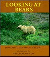 Looking At Bears - Dorothy Hinshaw Patent