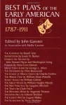Best Plays of the Early American Theater - John Gassner