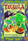 Tequila: The Book - Ann Walker, Larry Walker, Diane Borowski