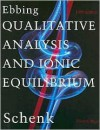 Qualitative Analysis and Ionic Equilibrium - George H. Schenk, Darrell D. Ebbing