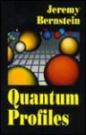 Quantum Profiles - Jeremy Bernstein