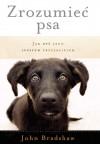 Zrozumieć psa - John Bradshaw, Elżbieta Abłamowicz