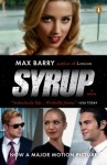 Syrup: A Novel (movie tie-in) - Max Barry
