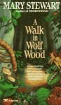 A Walk in Wolf Wood - Mary Stewart