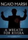 A Wreath of Rivera (Audio) - Ngaio Marsh, Nadia May