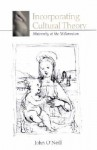 Incorporating Cultural Theory: Maternity at the Millennium - John O'Neill