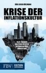 Krise der Inflationskultur: Ein Essay über Geld, Finanzen und Ethik (German Edition) - Jörg Guido Hülsmann