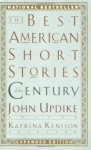The Best American Short Stories of the Century (The Best American Series (TM).) - John Updike, Rosellen Brown, George Plimpton, Cynthia Ozick