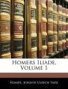 Homers Iliade, Volume 1 - Homer, Johann Ulrich Faesi