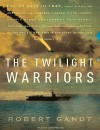 The Twilight Warriors: The Deadliest Naval Battle of World War II and the Men Who Fought It - Robert Gandt, John Pruden