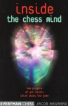 Inside the Chess Mind: How Players of All Levels Think About the Game - Jacob Aagaard