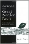 Across the Great Border Fault: The Naturalist Myth in America - Kevin Dann