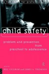 Child Safety: Problem and Prevention from Pre-School to Adolescence: A Handbook for Professionals - Bill Gillham, James Thompson