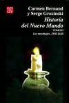Historia del Nuevo Mundo II: los Mestizajes 1550-1640 - Serge Gruzinski, Carmen Bernard