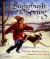Sugarbush Spring - Marsha Wilson Chall, Jim Daly