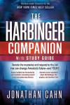 The Harbinger Companion With Study Guide: Decode the Mysteries and Respond to the Call that Can Change America's Future-and Yours - Jonathan Cahn