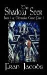 Ellenessia's Curse Book 1: The Shadow Seer - Fran Jacobs