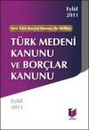 Türk Medeni Kanunu ve Borçlar Kanunu - Kolektif