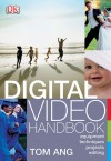 Digital Video Handbook - Tom Ang