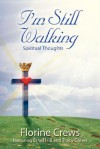 I'm Still Walking: Spiritual Thoughts - Florine Crews, Ethel Hill, Tracy Crews