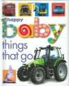 Happy Baby: Things That Go - Roger Priddy