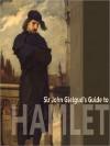 Sir John Gielgud's Guide to Hamlet - John Gielgud, William Shakespeare