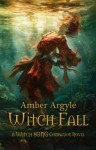 Witch Fall (Witch Song #3) - Amber Argyle