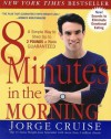 8 Minutes in the Morning: A Simple Way to Shed Up to 2 Pounds a Week Guaranteed - Jorge Cruise, Anthony Robbins