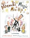 Maxwell's Magic Mix-Up - Linda Ashman