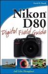 Nikon D80 Digital Field Guide - David D. Busch