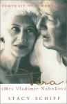 Vera (Mrs. Vladimir Nabokov): Portrait of a Marriage - Stacy Schiff