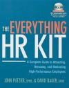 The Everything HR Kit: A Complete Guide to Attracting, Retaining, and Motivating High-Performance Employees [With CDROM] - John Putzier, David Baker
