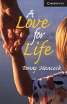 A Love for Life (Cambridge English Readers: Level 6) - Penny Hancock