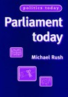 Parliament Today - Michael Rush