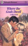 Where the Gods Dwell - Celia Scott
