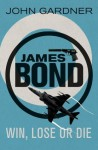 Win, Lose or Die (James Bond) - John Gardner
